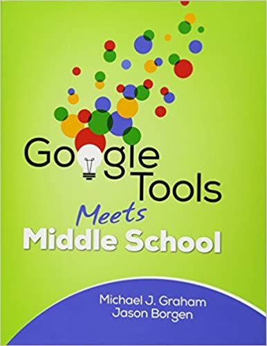 Google Tools Meets Middle School (Corwin Teaching Essentials