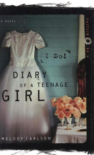 I Do! (Diary of a Teenage Girl: Caitlin, - The Diary Of A Teenage Girl
