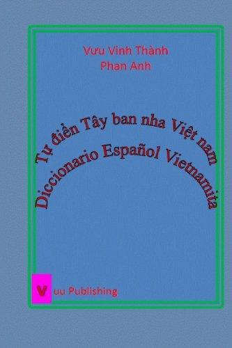 Tu dien Tay ban nha Viet nam: Diccionario Español Vietnamita (Vietnamese - Ban Tay