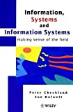 img - for Information, Systems and Information Systems : Making Sense of the Field by Peter Checkland (1997-11-27) book / textbook / text book