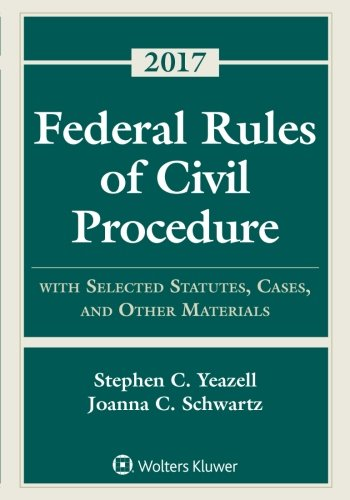 Federal Rules of Civil Procedure with Selected Statutes, Cases, and Other Materials 2017 Supplement (Supplements) cover
