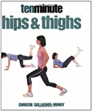 Ten Minute Hips and Thighs, Chrissie Gallagher-Mundy, 1844031292