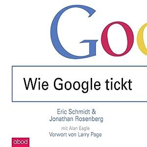 Wie Google tickt - How Google Works Hörbuch