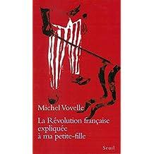 Révolution française expliquée à ma petite-fille