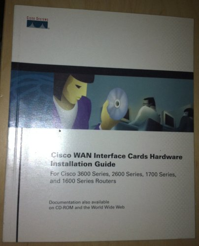 - Cisco Wan Interface Cards Hardware Installation Guide for 3600 Series, 2600 Series, 1700 Series and 1600 Series Cisco Routers