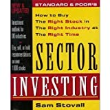 Standard & Poor's Sector Investing: How to Buy The Right Stock in The Right Industry at The Right Time