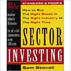 Standard & Poor's Sector Investing: How to Buy The Right Stock in