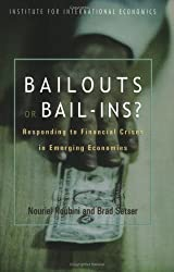 Bailouts or Bail-Ins: Responding to Financial Crises in Emerging Markets