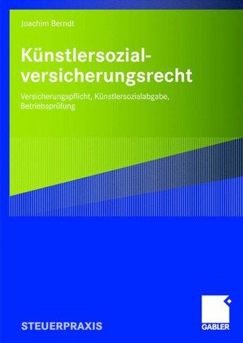 Künstlersozialversicherungsrecht: Versicherungspflicht, Künstlersozialabgabe, Betriebsprüfung Taschenbuch – 14. August 2008 Joachim Berndt Künstlersozialabgabe Betriebsprüfung Gabler Verlag