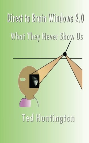 Direct To Brain Windows 2.0: What They Never Show Us ebook