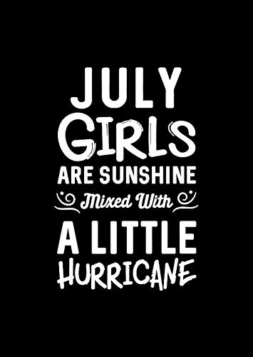 July Girls are Sunshine Mixed with A Little Hurricane Best Birthday Gift for All Age Womens Girls Mother Sister Grandmother 12X17 Inch Poster HOM