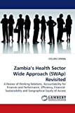 Zambia's Health Sector Wide Approach Revisited, Collins Chansa, 3838307291