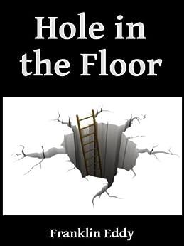Hole In The Floor Ebook Franklin Eddy Kindle