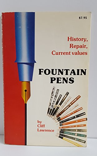 Fountain Pens: History, Repair, and Current Values