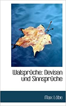 Walsprüche: Devisen Und Sinnsprüche (German Edition)