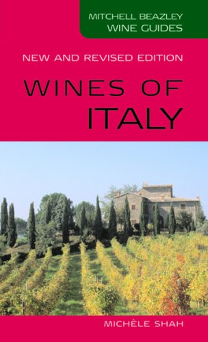 Wines of Italy (Mitchell Beazley Wine Guides) by Michele Shah