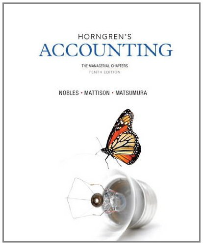 Horngrens Accounting The Managerial Chapters 10th Edition