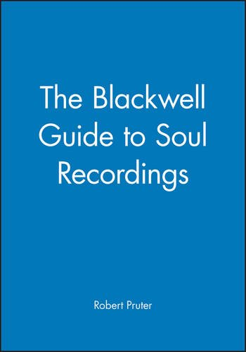The Blackwell Guide To Soul Recordings (Blackwell Guides)