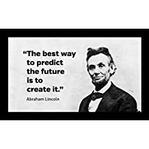 Old Tin Sign Abraham Lincoln Famous Quote Best Way To Predict The Future Is Create It