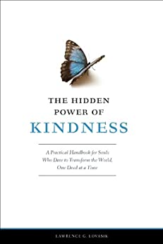 The Hidden Power of Kindness: A Practical Handbook for Souls Who Dare to Transform the World, One Deed at a Time by [Lovasik, Lawrence G.]
