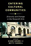 img - for Diane Grams: Entering Cultural Communities : Diversity and Change in the Nonprofit Arts (Paperback); 2008 Edition book / textbook / text book