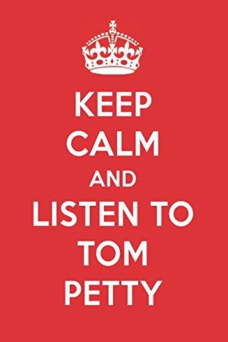 Keep Calm And Listen To Tom Petty: Tom Petty Designer Notebook ()