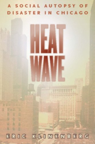 Heat Wave: A Social Autopsy of Disaster in Chicago (Illinois) by Eric Klinenberg (2003-07-15)