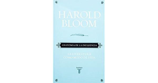Anatomía de la influencia: La literatura como modo de vida: Harold ...