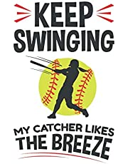 Keep Swinging My Catcher Likes the Breeze: Softball Student Planner, 2020-2021 Academic School Year Calendar Organizer, Large Weekly Agenda (August - July)