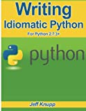 Writing Idiomatic Python 2. 7. 3, Jeff Knupp, 1482372177
