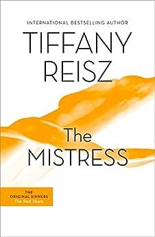 The Mistress: The Original Sinners Book 4 (The Original Sinners Series) by [Reisz, Tiffany]