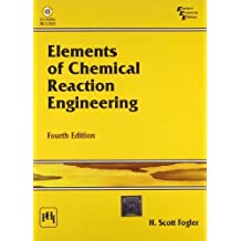 Elements of Chemical Reaction Engineering 4th Economy Edition by H Scott Fogler (2008-01-01)