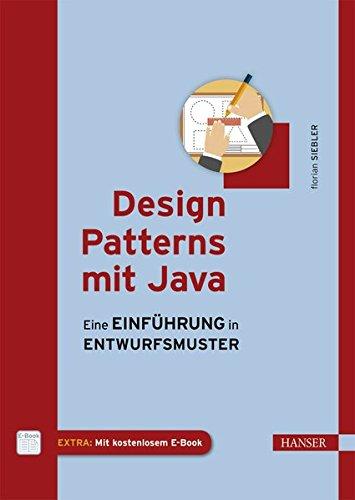 Design Patterns mit Java: Eine Einführung in Entwurfsmuster Gebundenes Buch – 3. Juli 2014 Florian Siebler 3446436162 Programmiersprachen Informatik