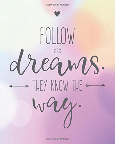 """Download Follow your dream they know the way: Motivational quote Journal Wide Ruled College Lined Composition Notebook For 132 Pages of 8""""x10"""" inches ... and Motivational quote lined notebook Series) PDF"""