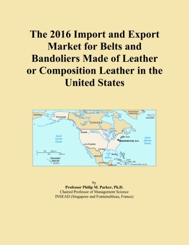 The 2016 Import and Export Market for Belts and