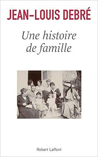 Amazon Fr Une Histoire De Famille Jean Louis Debre Livres