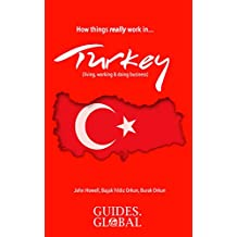 How Things Really Work in Turkey: Living, working & doing business