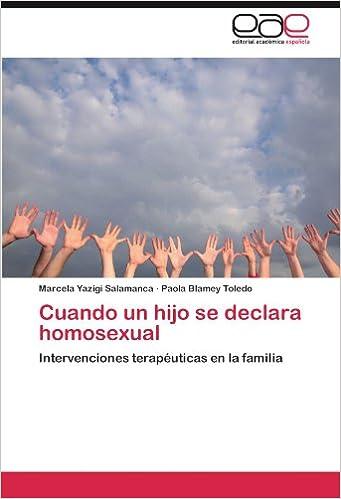 Cuando un hijo se declara homosexual: Intervenciones terapéuticas en la familia (Spanish Edition): Marcela Yazigi Salamanca, Paola Blamey Toledo: ...