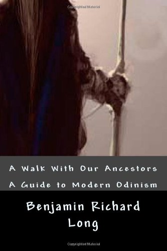 A Walk With Our Ancestors: A Guide to Modern Odinism pdf epub
