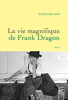La vie magnifique de Frank Dragon, Arfi, Stéphane