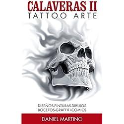 Tatuajes:TATTOO ARTE Calaveras II: Pinturas, dibujos, bocetos, esculturas y fotografías de calaveras (Planeta Tattoo nº 2) (Spanish Edition)