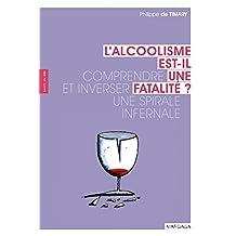 L'alcoolisme est-il une fatalité ?: Comprendre et inverser une spirale infernale (Santé en soi) (French Edition)