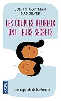 Les couples heureux ont leurs secrets : Les sept lois de la réussite par Mordecai Gottman