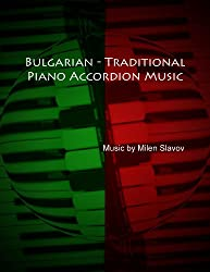 Bulgarian - Traditional, Piano Accordion Music (English Edition)
