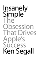 Insanely Simple: The Obsession That Drives Apple's Success Front Cover