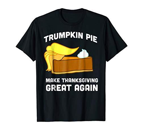 Funny Trump Shirt Trumpkin Pie Make Thanksgiving Great Again