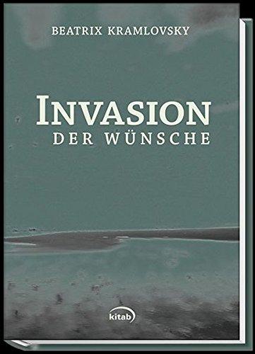 Invasion der Wünsche: Roman