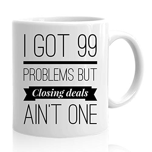Realtors Coffee Mugs - Gifts for Women Real Estate Agent Salesman Employees - Funny Valentine Best Closers Sold Cup - I Got 99 Problems But Closing Deals Ain't One