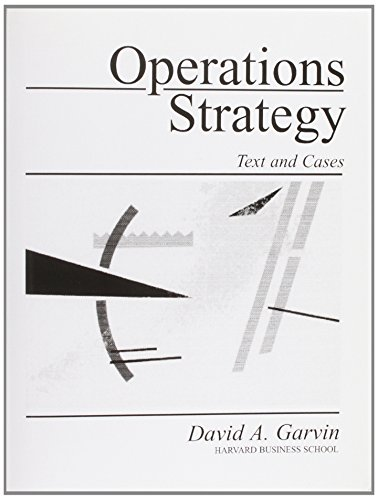 Operations Strategy: Text and Cases