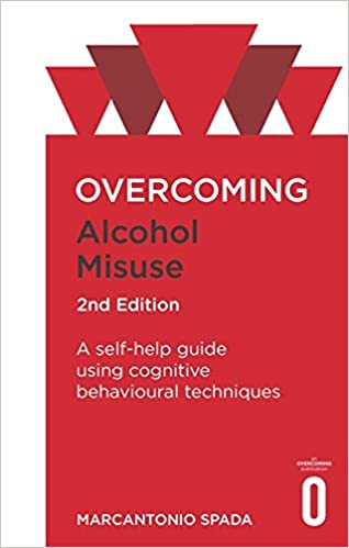 Image result for Overcoming alcohol misuse : a self-help guide using cognitive behavioural techniques / Marcantonio Spada